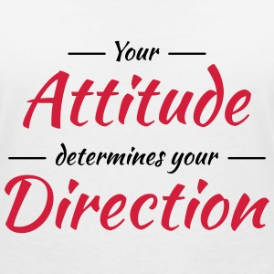 Your attitude determines your direction Tee shirts - T-shirt col V Femme