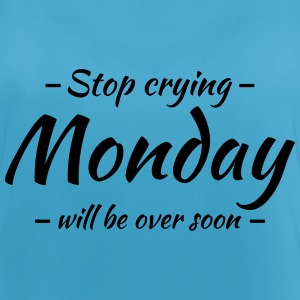Stop crying! Monday will be over soon! Ropa deportiva - Camiseta de tirantes transpirable mujer