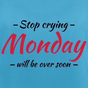Stop crying! Monday will be over soon! Sports wear - Women's Breathable Tank Top