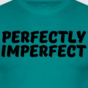 Perfectly imperfect T-Shirts - Men's T-Shirt