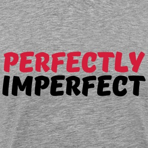 Perfectly imperfect T-Shirts - Men's Premium T-Shirt