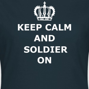 Keep Calm & Soldier On - Women's T-Shirt
