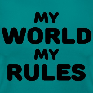 My world, my rules T-Shirts - Women's T-Shirt