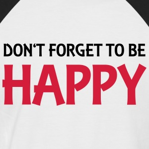 Don't forget to be happy Tee shirts - T-shirt baseball manches courtes Homme