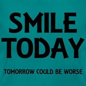 Smile today T-Shirts - Women's T-Shirt