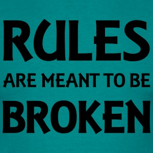 Rules are meant to be broken T-Shirts - Männer T-Shirt