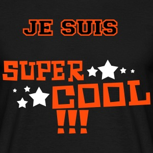 je suis....super cool  Tee shirts - T-shirt Homme