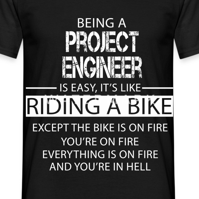 Project Engineer T-Shirts - Men's T-Shirt