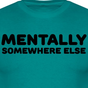 Mentally somewhere else T-shirts - Mannen T-shirt