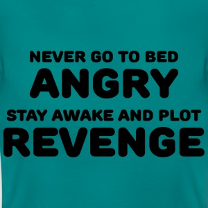 Never go to bed angry T-Shirts - Women's T-Shirt