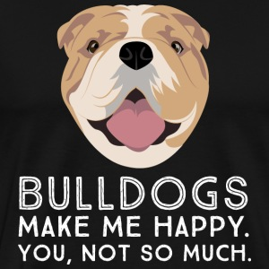 Bulldogs Make Me Happy... T-shirts - Premium-T-shirt herr
