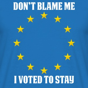 Don't Blame me, I voted remain, euro stars  T-Shirts - Men's T-Shirt