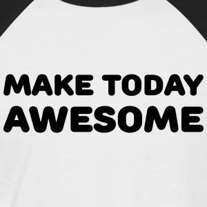 Make today awesome T-shirts - Mannen baseballshirt korte mouw