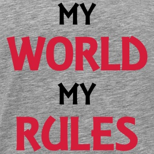 My world, my rules T-Shirts - Men's Premium T-Shirt