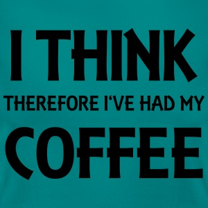 I think therefore I've had my coffee T-skjorter - T-skjorte for kvinner