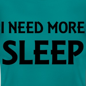 I need more sleep T-Shirts - Women's T-Shirt