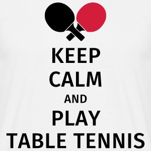 keep calm and play table tennis T-Shirts - Männer T-Shirt