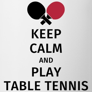 keep calm and play table tennis Bouteilles et Tasses - Tasse