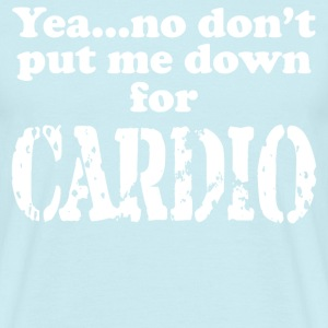 No to Cardio - Men's T-Shirt