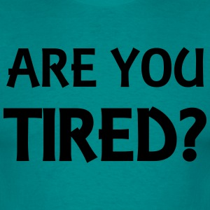 Are you tired? Tee shirts - T-shirt Homme