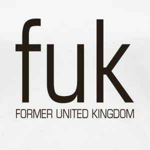 Former United Kingdom - fuk - Women's Premium T-Shirt