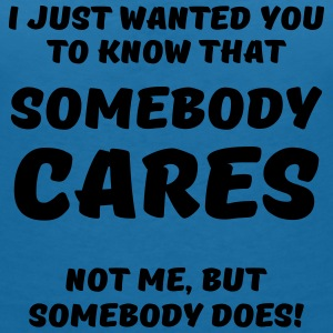 Somebody cares T-shirts - Vrouwen T-shirt met V-hals