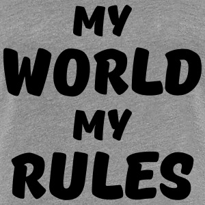 My world, my rules T-shirts - Dame premium T-shirt