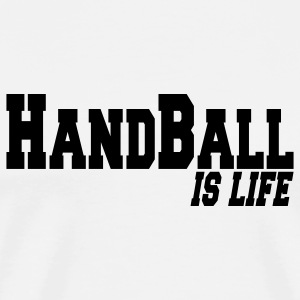 handball is life T-Shirts - Men's Premium T-Shirt