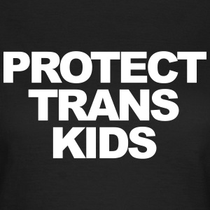 Protect trans kids T-Shirts - Frauen T-Shirt