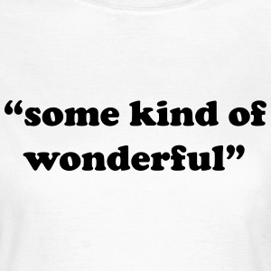 Some kind of wonderful T-shirts - Dame-T-shirt