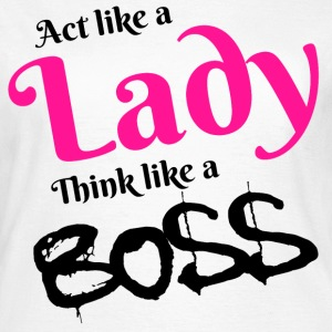 Act Like a Lady 02 - Women's T-Shirt