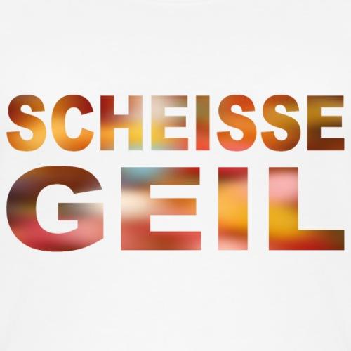 Scheisse Geil