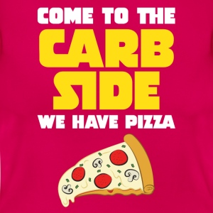 Come To The Carb Side - Wa Have Pizza T-skjorter - T-skjorte for kvinner