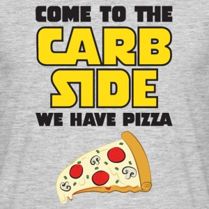 Come To The Carb Side - We Have Pizza T-skjorter - T-skjorte for menn