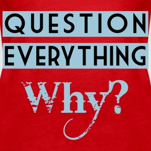 question everything Tops - Frauen Premium Tank Top
