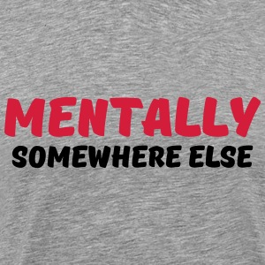 Mentally somewhere else T-shirts - Mannen Premium T-shirt