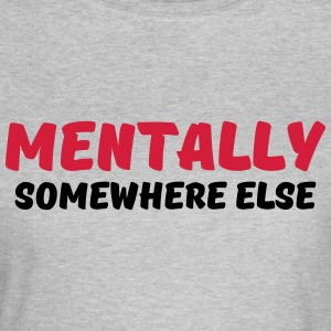 Mentally somewhere else T-skjorter - T-skjorte for kvinner
