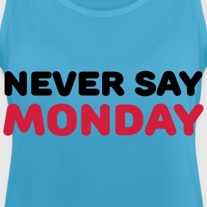 Never say Monday Ropa deportiva - Camiseta de tirantes transpirable mujer