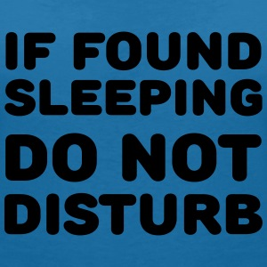 If found sleeping, do not disturb T-Shirts - Women's V-Neck T-Shirt