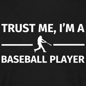 Trust Me I'm a Baseball Player T-shirts - Mannen T-shirt