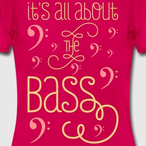 It's All About The Bass - Frauen T-Shirt