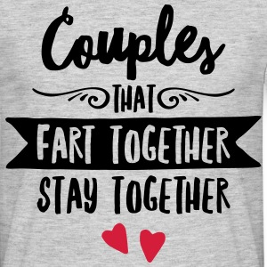 Couples That Fart Together Stay Together T-Shirts - Men's T-Shirt