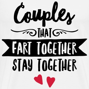 Couples That Fart Together Stay Together T-shirts - Premium-T-shirt herr