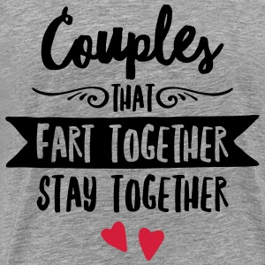 Couples That Fart Together Stay Together T-paidat - Miesten premium t-paita
