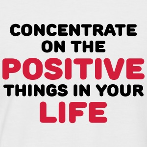 Concentrate on the positive things T-Shirts - Men's Baseball T-Shirt