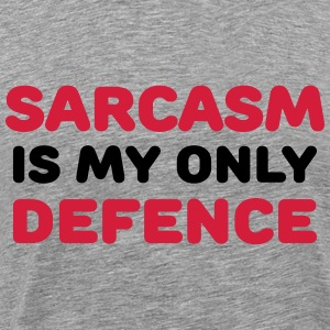 Sarcasm is my only defence Tee shirts - T-shirt Premium Homme