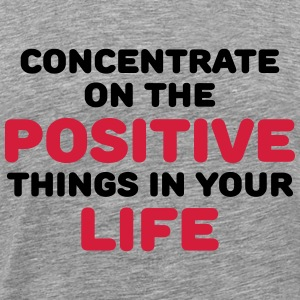 Concentrate on the positive things T-shirts - Herre premium T-shirt