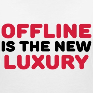 Offline is the new luxury T-Shirts - Women's V-Neck T-Shirt