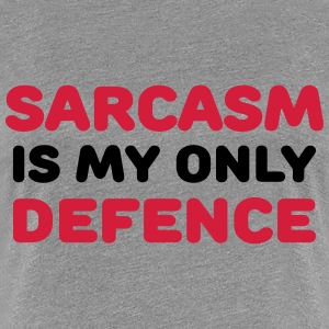 Sarcasm is my only defence Tee shirts - T-shirt Premium Femme