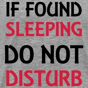 If found sleeping, do not disturb Magliette - Maglietta Premium da uomo